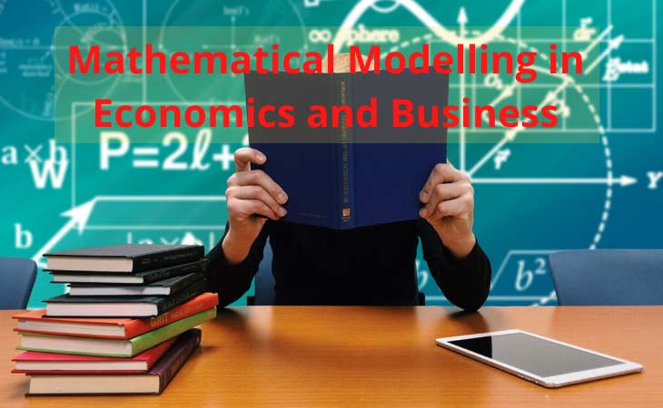 Mathematical Modelling in Economics and Business