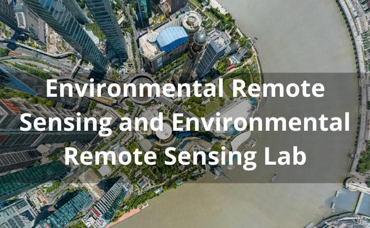 Environmental Remote Sensing and Environmental Remote Sensing Lab