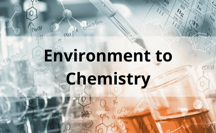 Environment to Chemistry