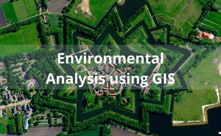 Environmental Analysis using GIS