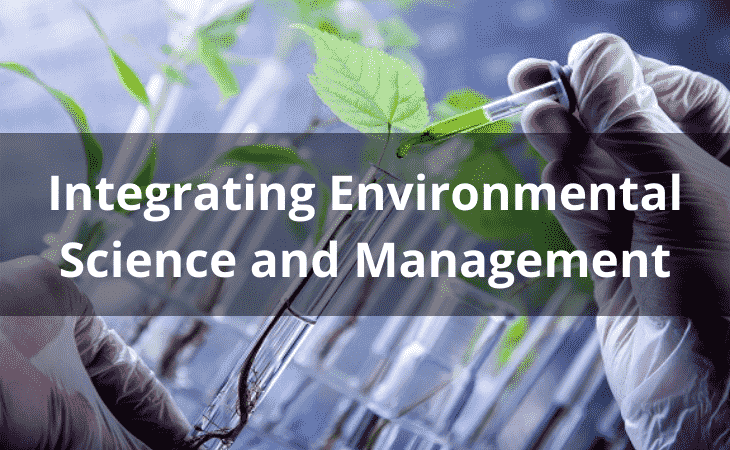 Integrating Environmental Science and Management