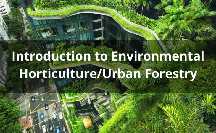 Introduction to Environmental Horticulture/Urban Forestry