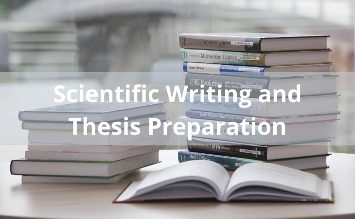 Scientific Writing and Thesis Preparation
