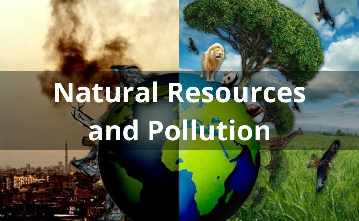 Natural Resources and Pollution